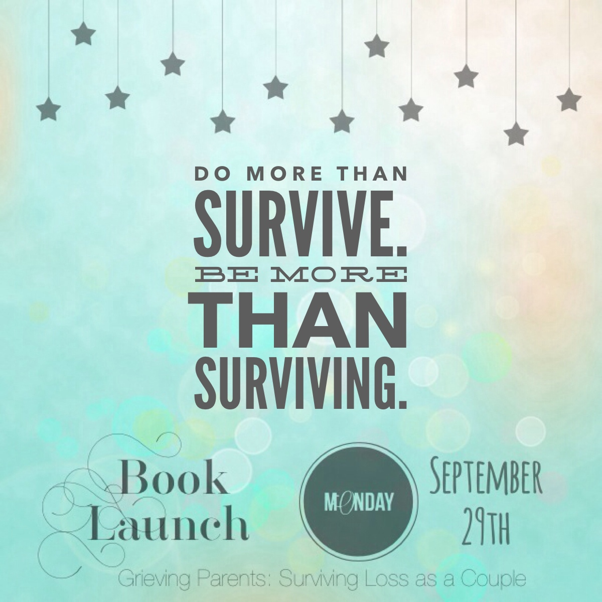 Do more than survive. Be more than surviving. #grievingparents
