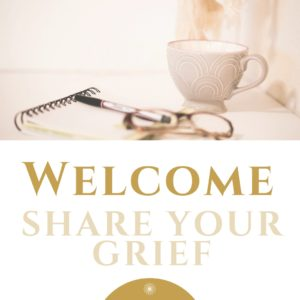 Welcome Share Your Grief MWAH 2018